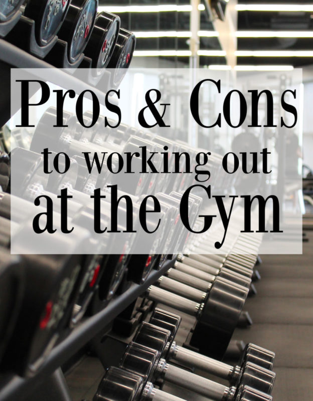 Pros and Cons to working out at a Gym