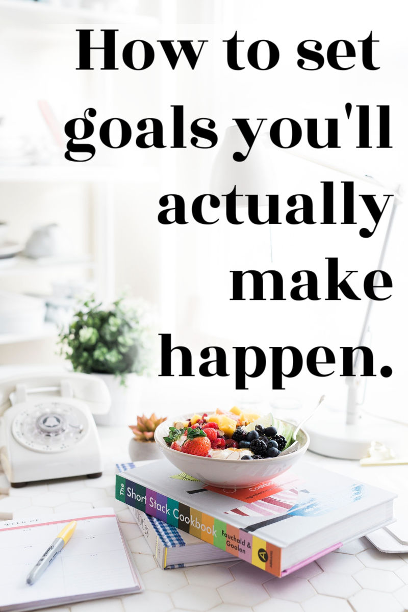 how to set goals and make them happen