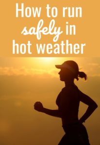 How to run SAFELY in hot weather